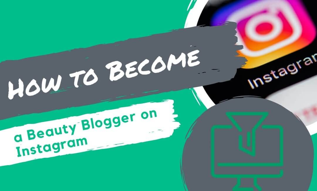 How to Become a Beauty Blogger on Instagram