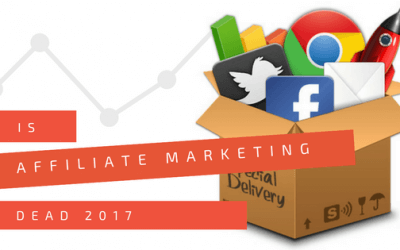 Is Affiliate Marketing Dead 2017