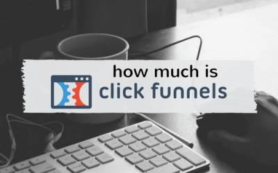 How Much Is ClickFunnels?