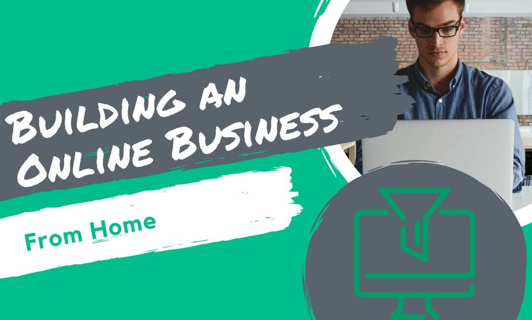 Building an Online Business From Home